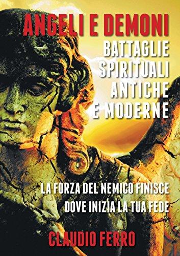 9780957535435: Angeli E Demoni: Battaglie Spirituali Antiche E Moderne