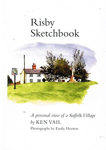Risby Sketchbook: A Personal View of a: Vail, Ken