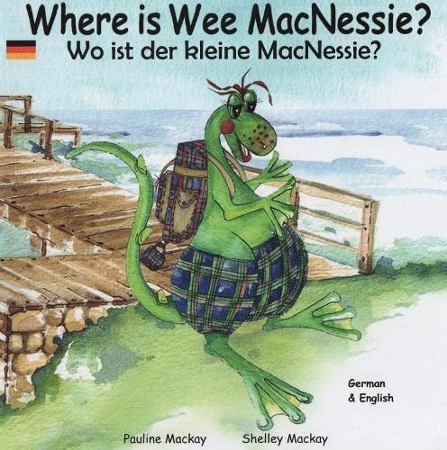 9780957542761: Where is Wee MacNessie?: Wo Ist Der Kleine MacNessie?