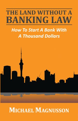 9780957543812: The Land Without A Banking Law: How To Start A Bank With A Thousand Dollars