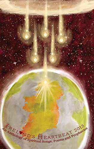 9780957549432: Ireland's Heartbeat 2015: An Anthology of Spiritual Songs, Poems and Prophecies