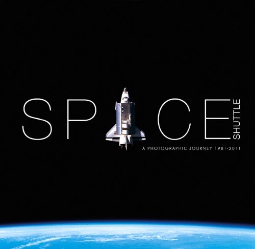 9780957550704: Space Shuttle a Photographic Journey 1981-2011