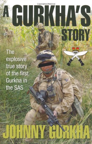 9780957552005: A Gurkha's Story: The Explosive True Story of the First Gurkha in the SAS