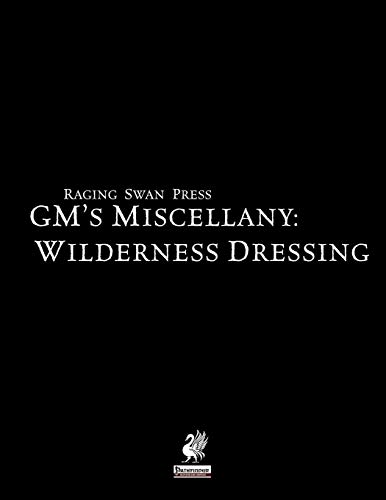 Raging Swan's GM's Miscellany: Wilderness Dressing: Broadhurst, Creighton; Bennett, John; ...