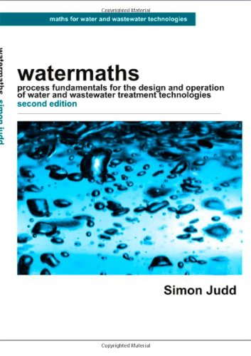9780957557802: Watermaths: Process Fundamentals for the Design and Operation of Water and Wastewater Treatment Technologies