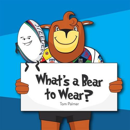 What's a Bear to Wear: Palmer, Tom