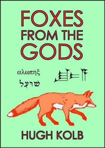 9780957564404: Foxes from the Gods: The Mythology and Symbolism of the Fox in the Middle East and Europe Over the Past Five Thousand Years