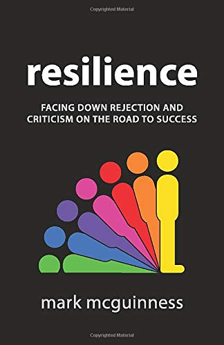 9780957566408: Resilience: Facing Down Rejection and Criticism on the Road to Success