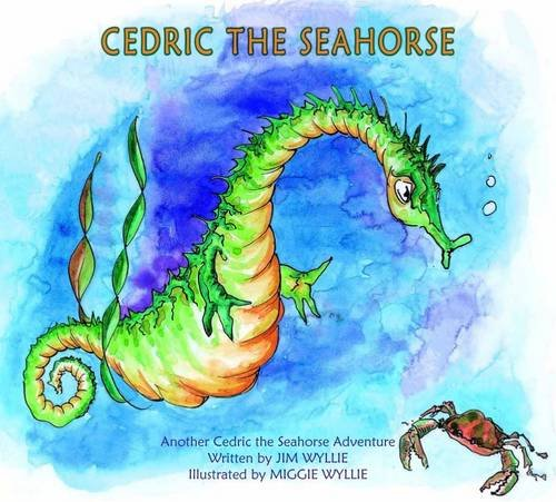 9780957567344: Cedric the Seahorse