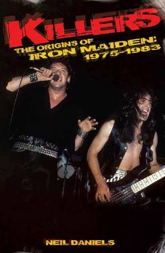 9780957570023: Killers: The Origins Of Iron Maiden, 1975 - 1983