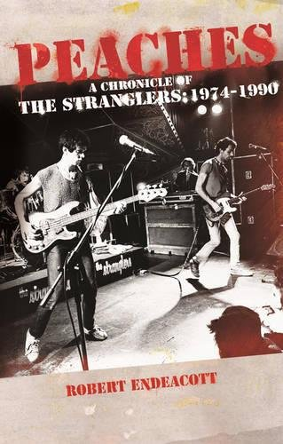 9780957570047: Peaches: A Chronicle of the Stranglers, 1974 to 1990