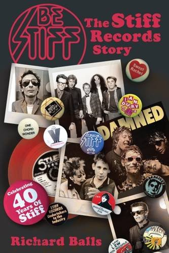 9780957570061: Be Stiff: The Stiff Records Story