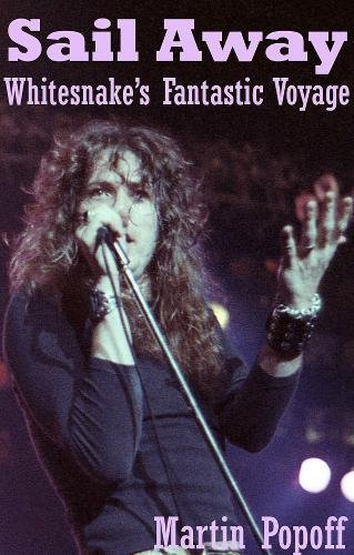 9780957570085: Sail Away: Whitesnake's Fantastic Voyage