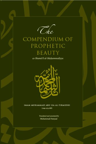 9780957571808: The Compendium of Prophetic Beauty: As-Shamail Al-Muhammadiyya