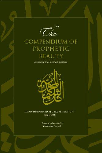 9780957571808: The Compendium of Prophetic Beauty: As-Shamail Al-Muhammadiyya