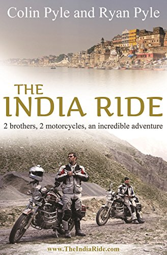 9780957576247: The India Ride: Two brothers, two motorcycles, one incredible adventure