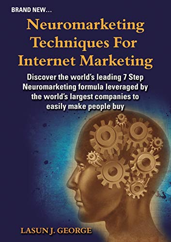 9780957579163: Neuromarketing Techniques for Internet Marketing: What the Big Companies Do to Earn Our Money Effortlessly