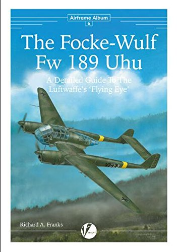 9780957586680: The Focke-Wulf Fw 189 Uhu: A Detailed Guide to the Luftwaffe's Flying Eye