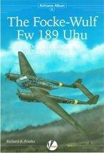 The Focke Wulf Fw 189 Uhu: A: Franks, Richard.