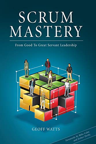 9780957587403: Scrum Mastery: From Good To Great Servant-Leadership