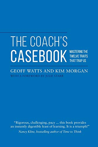 9780957587441: The Coach's Casebook: Mastering the Twelve Traits That Trap Us