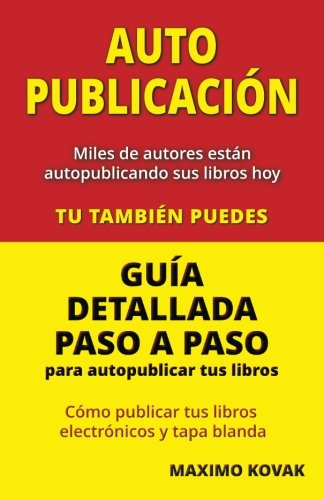 9780957595354: Autopublicacion / Guia detallada paso a paso para autopublicar tus libros: Como publicar tus libros electronicos y tapa blanda