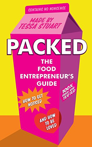9780957602809: Packed - The Food Entrepreneur's Guide: How to Get Noticed and How to be Loved
