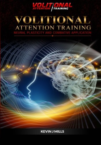 9780957604728: Volitional Attention Training: Neural plasticity and Combative applications