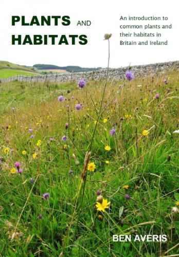 9780957608108: Plants and Habitats: An Introduction to Common Plants and Their Habitats in Britain and Ireland