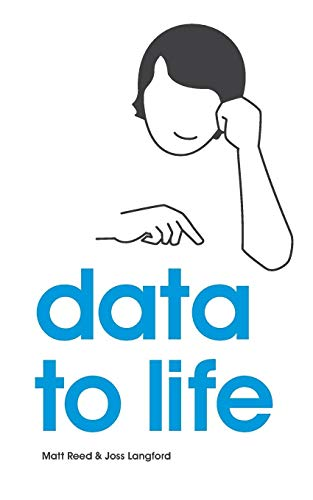 9780957609402: Data to Life