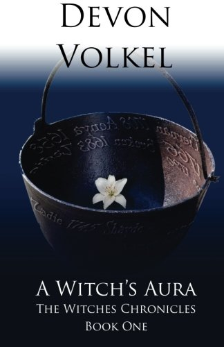 A Witch's Aura (The Witches Chronicles) (Volume: Volkel, Devon