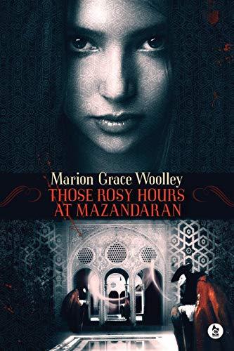 9780957627161: Those Rosy Hours at Mazandaran