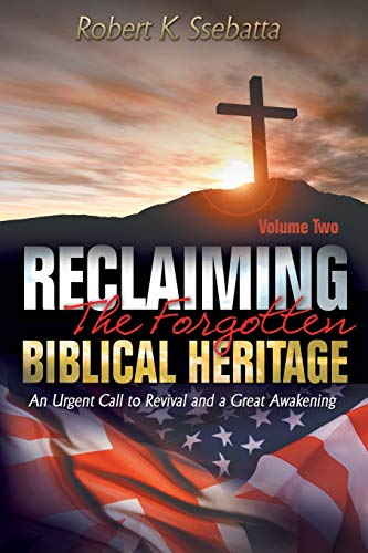9780957627635: Reclaiming the Forgotten Biblical Heritage: An Urgent Call to Revival and a Great Awakening
