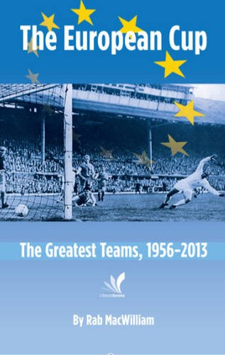 The European Cup: The Greatest Teams, 1956-2013
