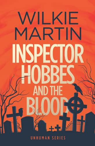 Inspector Hobbes and the Blood: A Fast-paced Comedy Crime Fantasy: Wilkie Martin