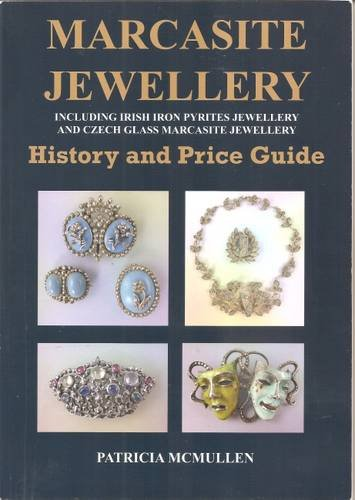 9780957636705: Marcasite Jewellery History and Price Guide: Including Irish Iron Pyrites Jewellery and Czech Glass Marcasite Jewellery