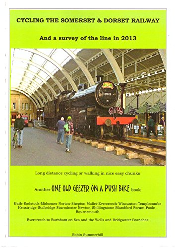 9780957636903: Cycling the Somerset & Dorset Railway: A Survey of the Line in 2013