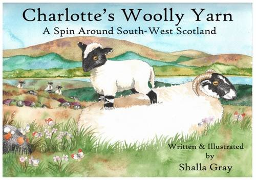 9780957640245: Charlotte's Woolly Yarn: A Spin Around South West Scotland