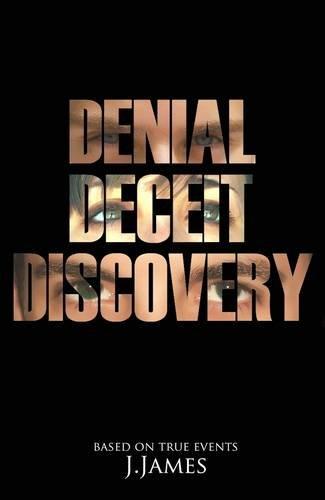 9780957640306: Denial, Deceit, Discovery