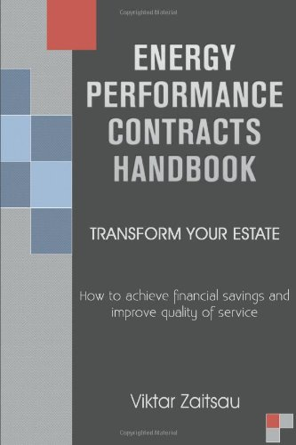 9780957641006: Energy Performance Contracts Handbook. Transform Your Estate. How to Achieve Financial Savings and Improve Quality of Service. (Middle English Edition)