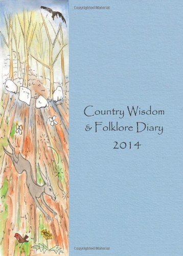 9780957642201: The Country Wisdom & Folklore Diary 2014