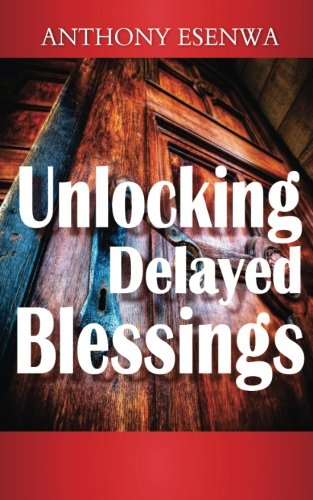 9780957646902: Unlocking Delayed blessings