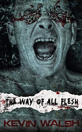 The Way of All Flesh: Kevin Walsh