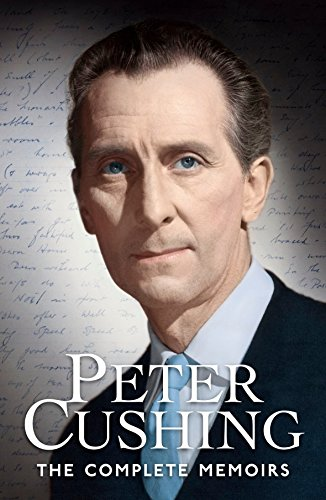 9780957648142: Peter Cushing: The Complete Memoirs