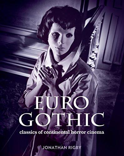 9780957648159: Euro Gothic: Classics of Continental Horror Cinema