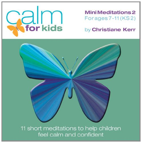 9780957648623: Calm for Kids - Mini Meditations: Volume 2: For Ages 7 - 11 (Calm for Kids Relaxation Series)