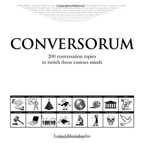 Conversorum: 200 Conversation Topics to Twitch Those Curious Minds: Vidyadharan, Revilal; ...