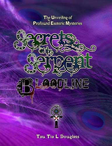 9780957656406: Secrets of the Serpent Bloodline: The Unveiling of Profound Esoteric Mysteries