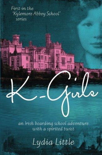 9780957658202: K-Girls: First in the 'Kylemore Abbey School' series (Volume 1)