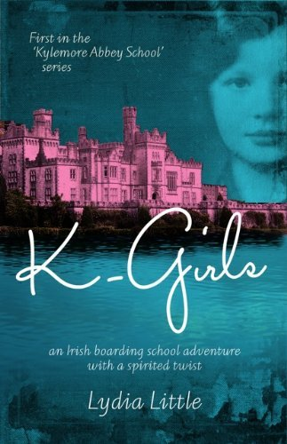 9780957658226: K-Girls First in the Kylemore Abbey School series